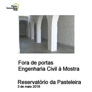 26-04-2018. Reservatório da Pasteleira - Fora de Portas - Engenharia Civil à  Mostra d6810dec7d