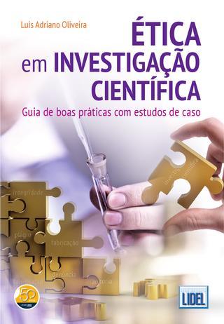 etica-em-investigacao-cientifica-guia-de-boas-praticas-com-estudos-de-caso-luis-adriano-oliveira-9727579426_600x600-PU7595e5b6_1