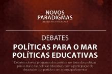 DEBATES SOBRE PROGRAMAS DOS PARTIDOS COM ASSENTO PARLAMENTAR, NAS ÁREAS DE POLÍTICAS PARA O MAR E POLÍTICAS EDUCATIVAS