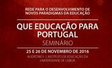 """SEMINÁRIO """"Que Educação para Portugal?"""""""